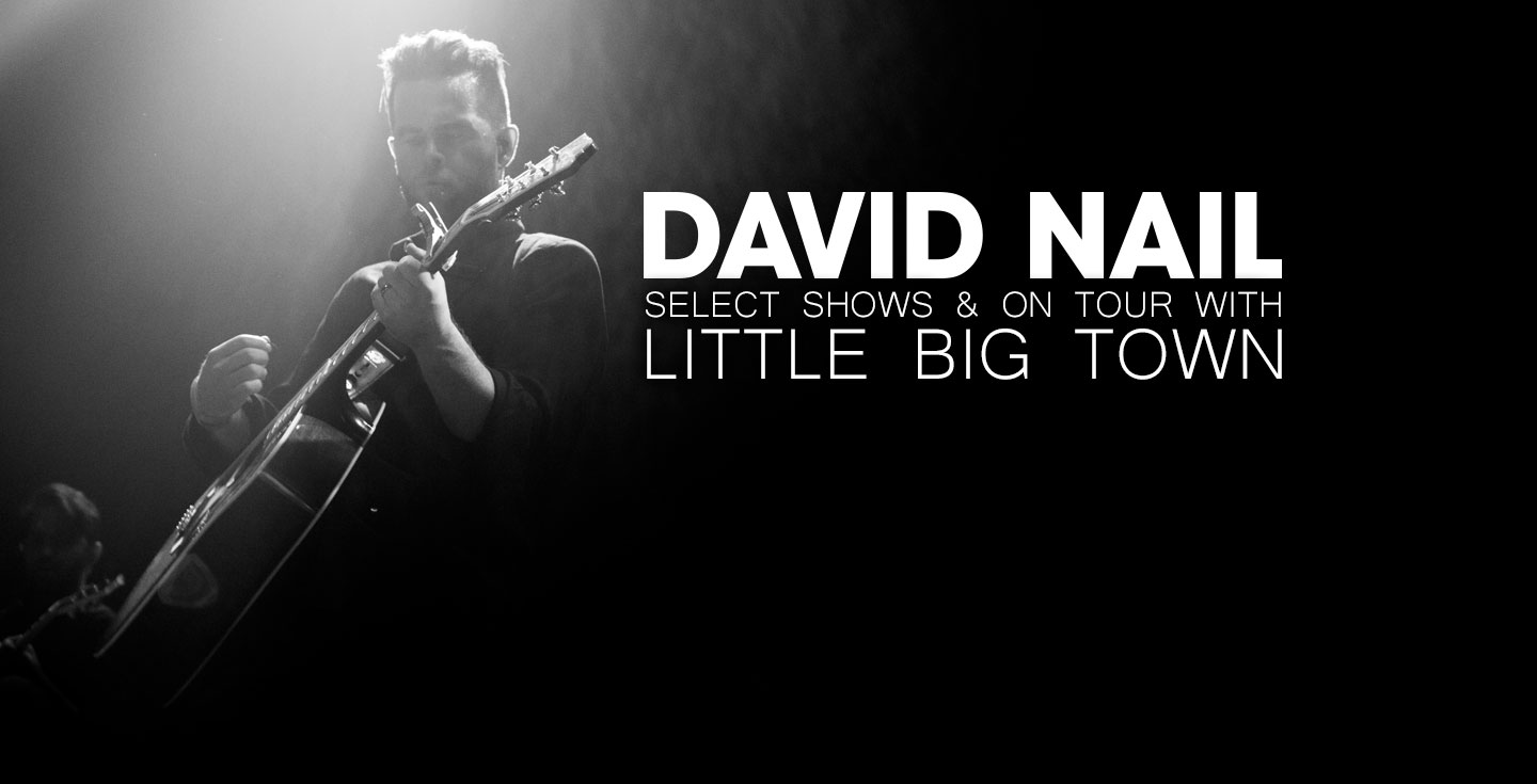 David Nail Select Dates & On Tour with Little Big Town - CID ...