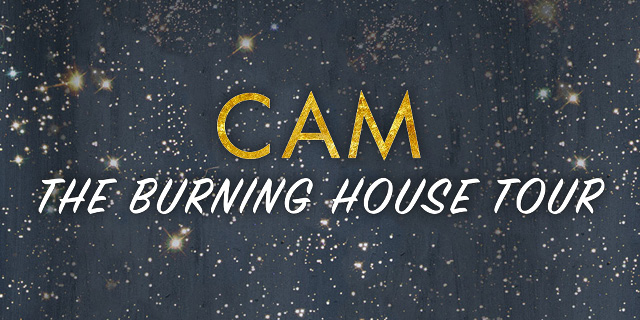 Cam The Burning House Tour - VIP Experiences