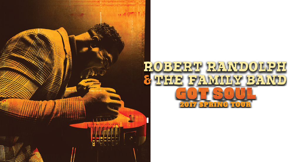 "Robert Randolph & The Family Band ""Got Soul"" 2017 Spring Tour"