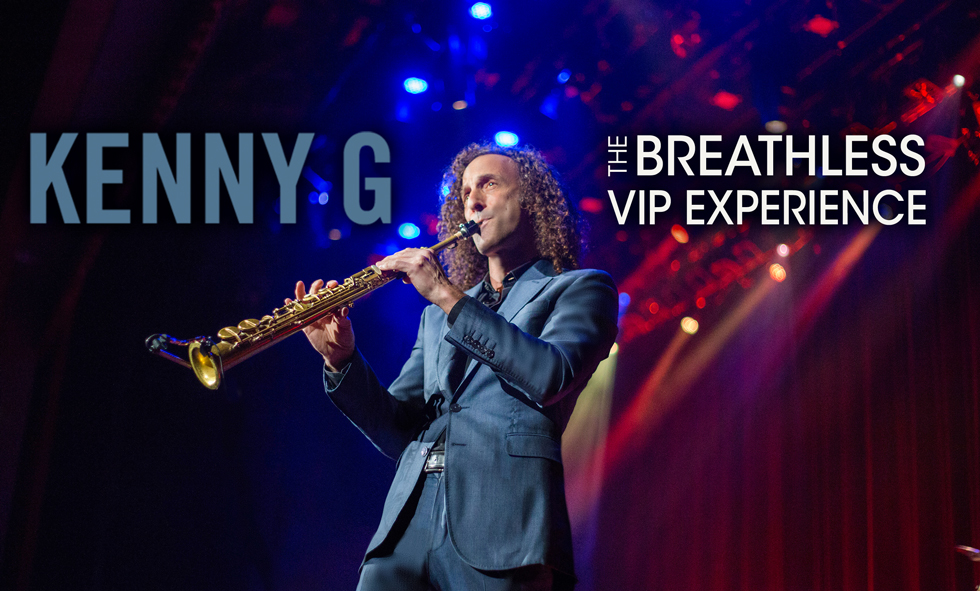 Kenny G The Breathless Vip Experience