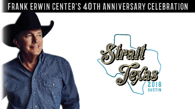 George Strait at the Frank Erwin Center 2018