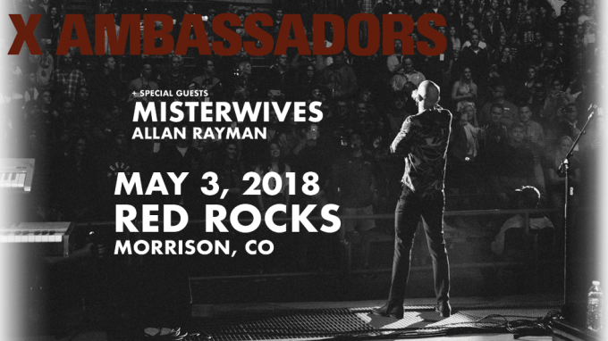X Ambassadors at Red Rocks Amphitheatre 2018