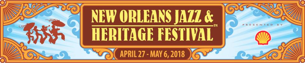 New Orleans Jazz & Heritage Fest 2018